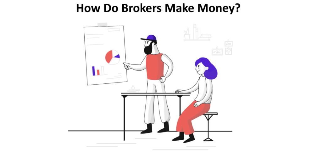 How Do Brokers Make Money?