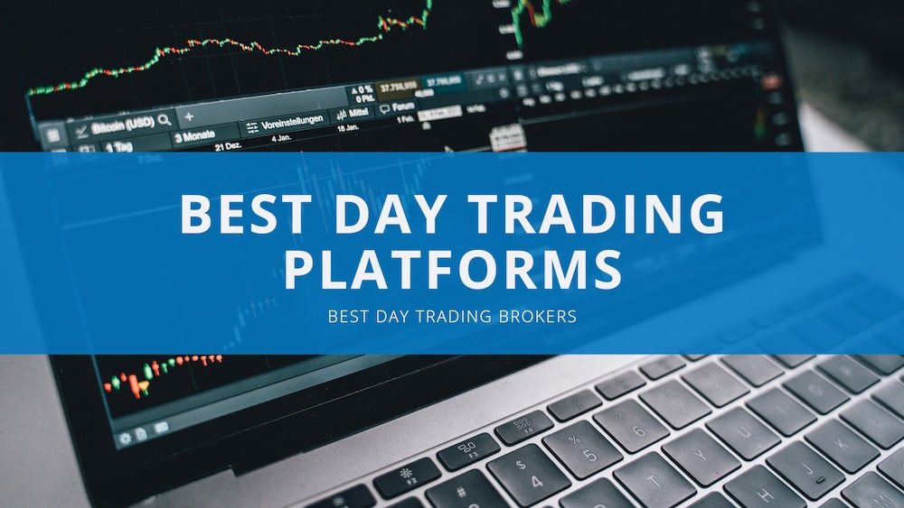 Day Trading Platforms and Broker