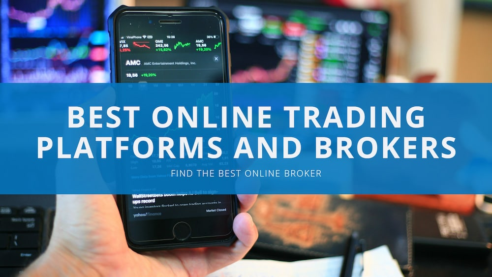 Top Rated Online Trading Platforms and Brokers
